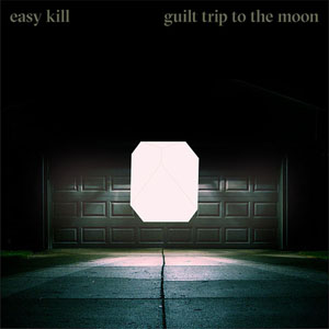 Guilt Trip To The Moon - Easy Kill